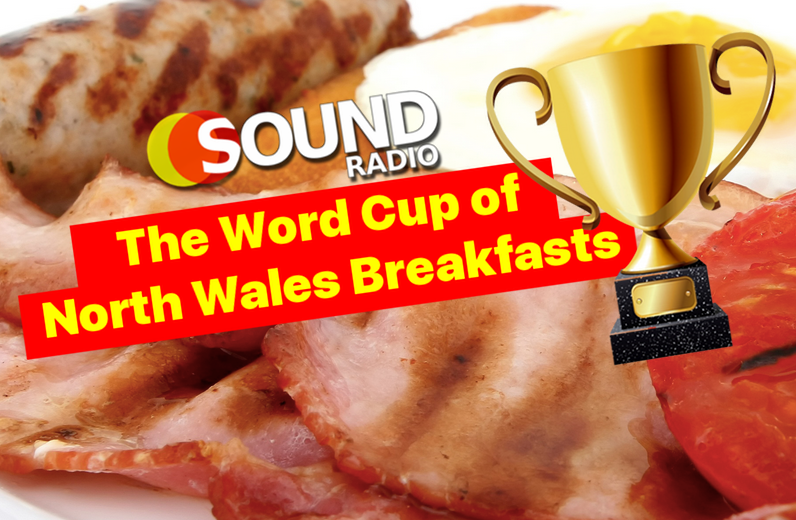 The World Cup of North Wales Breakfasts – Sound Radio Wales