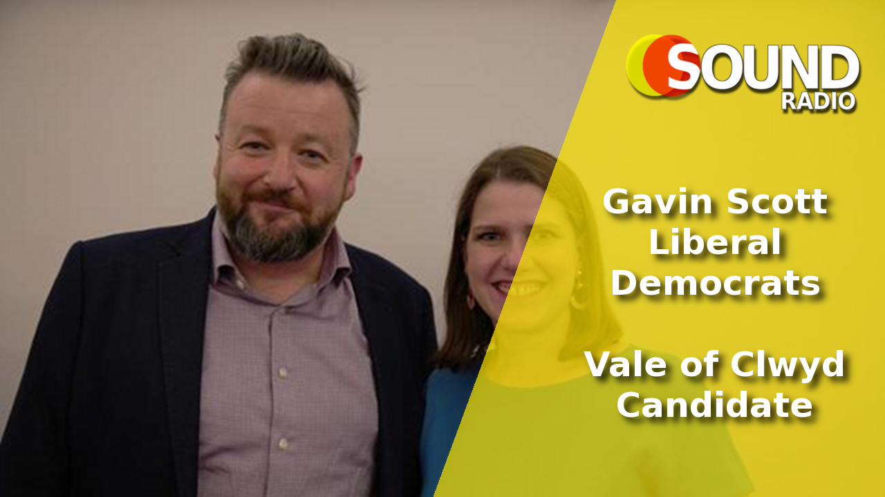 WATCH: Gavin Scott – Liberal Democrats, Vale of Clwyd